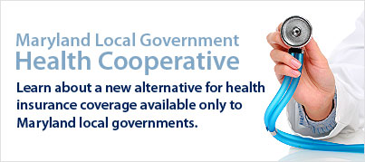 Maryland Local Government Health Cooperative - Learn about a new alternative for health insurance coverage available only to Maryland local governments